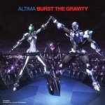 Altima - Burst the Gravity (TV)