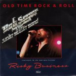 Bob Seger & The Silver Bullet Band - Old Time Rock and Roll