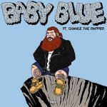 Action Bronson feat. Chance The Rapper - Baby Blue