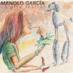 Manolo García - Un giro teatral