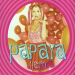 Miss Papaya - Hero