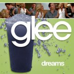 Glee - Dreams