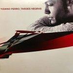 Tiziano Ferro - Tardes negras