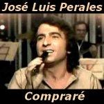 Jose Luis Perales - Compraré