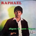 Raphael - Digan lo que digan