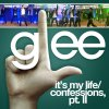 Glee - It's My Life, Confessions, Pt. II