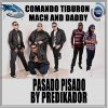 Comando Tiburon ft. Mach And Daddy - Pasado pisado