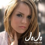 Jojo - Too little, too late